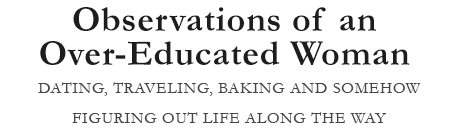 Observations of an Over-Educated Woman